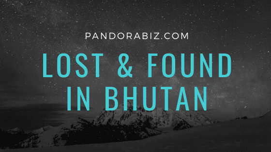 lost and found in bhutan